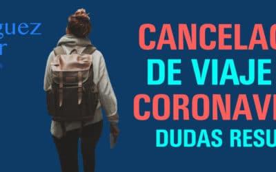 Cancelación de viaje por coronavirus – Dudas resueltas
